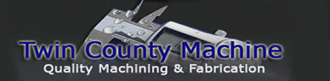 Twin County Machine - Quality Machining & Fabrication